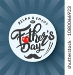 happy father s day calligraphy... | Shutterstock .eps vector #1080066923