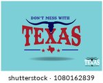 don't mess with texas  with... | Shutterstock .eps vector #1080162839