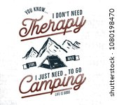 vintage hand drawn camping t... | Shutterstock .eps vector #1080198470