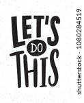 let's do this motivational or... | Shutterstock .eps vector #1080284519