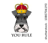 schnauzer king. crown. dog... | Shutterstock .eps vector #1080706193