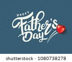 happy father s day calligraphy... | Shutterstock .eps vector #1080738278