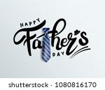 happy father s day calligraphy... | Shutterstock .eps vector #1080816170