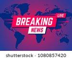 breaking news. news broadcast...   Shutterstock .eps vector #1080857420