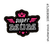 super mom. print for t shirt... | Shutterstock .eps vector #1080858719
