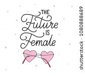 the future is female. hand... | Shutterstock .eps vector #1080888689