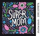 super mom   hand drawn... | Shutterstock .eps vector #1081109876