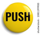 push button isolated 3d yellow... | Shutterstock . vector #1081199900