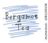 bergamot tea lettering on... | Shutterstock .eps vector #1081230158
