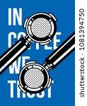 in coffee we trust interior... | Shutterstock .eps vector #1081394750