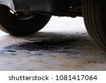 oil leakage from old car. | Shutterstock . vector #1081417064