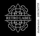 vintage ornamental label logo.... | Shutterstock .eps vector #1081565759