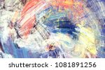 bright artistic splashes.... | Shutterstock . vector #1081891256