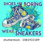 shoes are boring. wear sneakers.... | Shutterstock .eps vector #1081922189