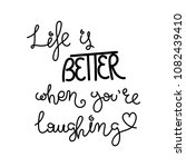 life is better when you are... | Shutterstock .eps vector #1082439410
