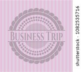 business trip badge with pink... | Shutterstock .eps vector #1082535716