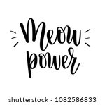 Stock vector meow power vector kitten cat love lettering inspirational beauty girl quote phrase for wall 1082586833