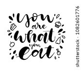 hand drawn lettering eat what... | Shutterstock .eps vector #1082601776