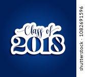 class of 2018 congratulations... | Shutterstock .eps vector #1082691596