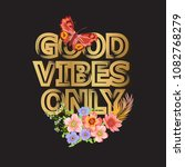 good vibes only. gold... | Shutterstock .eps vector #1082768279