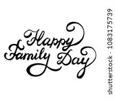 happy family day  calligraphic... | Shutterstock .eps vector #1083175739