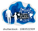 i love you daddy calligraphy... | Shutterstock .eps vector #1083522509