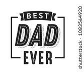 best dad ever appreciation... | Shutterstock .eps vector #1083564920