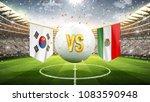 fifa cup. south korea vs mexico.... | Shutterstock . vector #1083590948