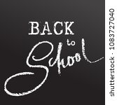 back to school. clalk lettering ... | Shutterstock .eps vector #1083727040