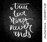 a true love story never ends.... | Shutterstock . vector #1083897128