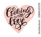 cooking with love handwritten ...   Shutterstock .eps vector #1084010120
