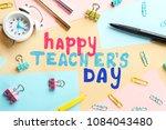 alarm clock  text happy teacher'... | Shutterstock . vector #1084043480