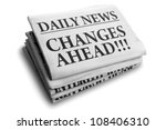 Small photo of Daily news newspaper headline reading changes ahead