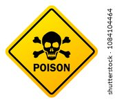 poison danger warning sign... | Shutterstock .eps vector #1084104464