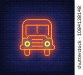 school bus neon sign. modern...   Shutterstock .eps vector #1084138148