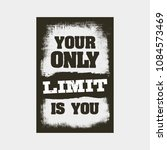 your only limit is you.... | Shutterstock .eps vector #1084573469