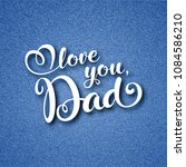 fathers day greeting card with... | Shutterstock .eps vector #1084586210