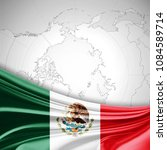 mexico  flag of silk and world... | Shutterstock . vector #1084589714
