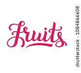 lettering of word fruits  hand... | Shutterstock .eps vector #1084866608