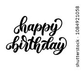 happy birthday hand lettering ... | Shutterstock .eps vector #1084921058