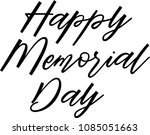 happy memorial day lettering | Shutterstock .eps vector #1085051663