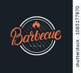 barbecue hand written lettering ... | Shutterstock .eps vector #1085177870