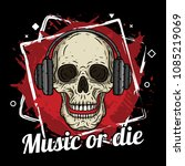 skull with headphones  grunge... | Shutterstock .eps vector #1085219069