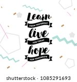 learn from yesterday  live for... | Shutterstock .eps vector #1085291693