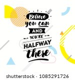 believe you can and you are... | Shutterstock .eps vector #1085291726