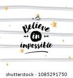 believe in impossible.... | Shutterstock .eps vector #1085291750