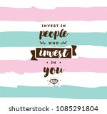 invest in people who invest in... | Shutterstock .eps vector #1085291804