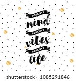 positive mind  positive vibes ... | Shutterstock .eps vector #1085291846