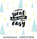 nothing great ever come that... | Shutterstock .eps vector #1085291858