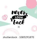 never look back. inspirational...   Shutterstock .eps vector #1085291870